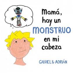 MAMA, HAY UN MONSTRUO EN MI...
